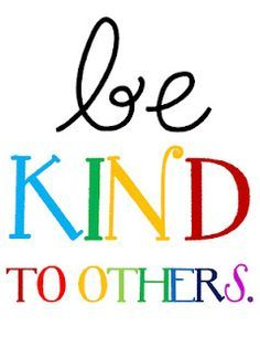 "graphic ""Be Kind to Others"" in a rainbow of colors"